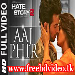 aaj-phir-tumpe lyrics