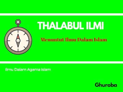 Disyari'atkannya Thalabul Ilmi atau Menuntut Ilmu Dalam Islam