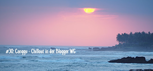 #30: Canggu - Chillout in der Blogger WG