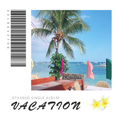 OTHANKQ (오땡큐) - Vacation.mp3