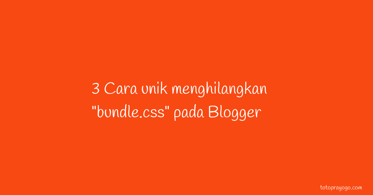 seo - search engine optimization for blogger disable useless bundle css