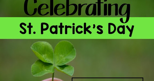 Celebrating St. Patrick's Day Ideas with Freebies