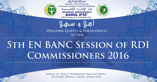 Regional Darul Ifta' - ARMM: ULAMA CONSULTATIVE FORUM ON CONTEMPORARY ISSUES, CONCERNS & 5th EN BANC SESSION