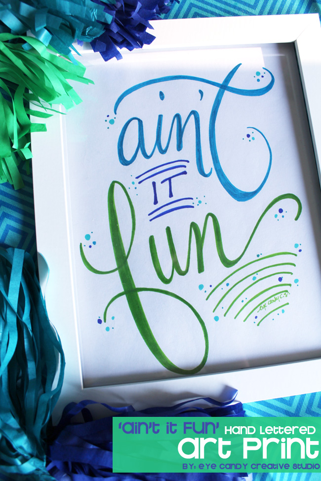 hand lettered art print, ain't it fun, hand lettering, kids room decor print