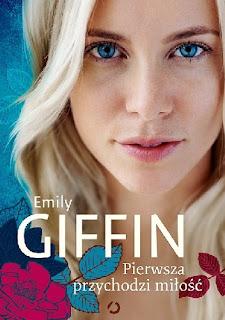 Emily Giffin - Pierwsza przychodzi miłość
