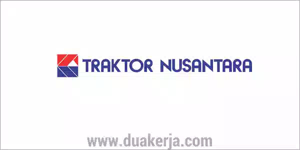 Lowongan Kerja PT Traktor Nusantara Tahun 2019