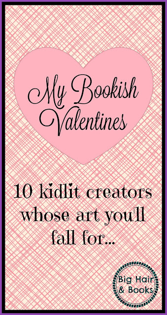 Bookish Valentines - 10 #kidlit creators whose art you'll fall for!