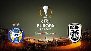 Prediksi BATE vs PAOK 5 Oktober 2018 UEFA Eropa Liga Pukul 02.00 WIB