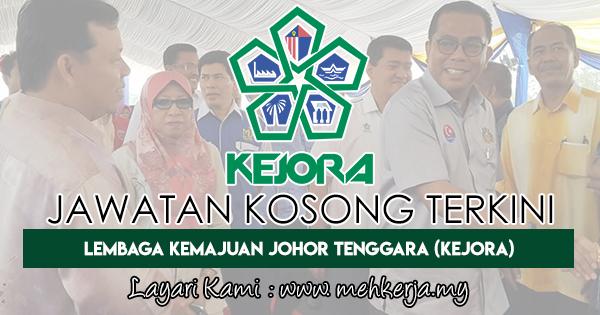 Jawatan Kosong Terkini 2018 di Lembaga Kemajuan Johor Tenggara (KEJORA)