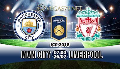 Nhận định bóng đá Man City vs Liverpool, 07h00 ngày 26/7