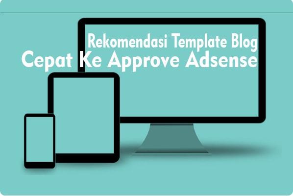 Inilah ! Template Blogger Yang Cepat Diterima Google Adsense