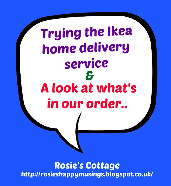 Trying out the Ikea home delivery service and a look at what's in our order...