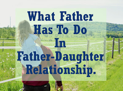 Every father should keep the bond with their daughter.