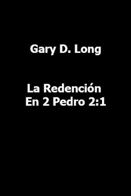 Gary D. Long-La Redención En 2 Pedro 2:1-