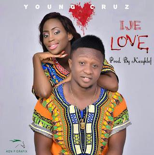 NEW MUSIC : Young Cruz - Ije Love (Prod. By Kezyklef).mp3