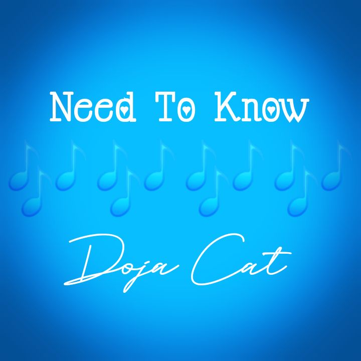 Doja Cat's Music: Need To Know (Single-Track) - Chorus Song: Wanna know what it's like.. - Streaming/MP3 Download
