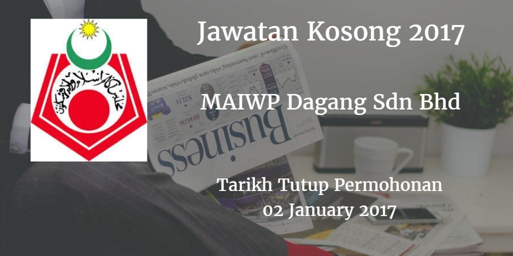 Jawatan Kosong MAIWP Dagang Sdn Bhd  02 Januari 2017