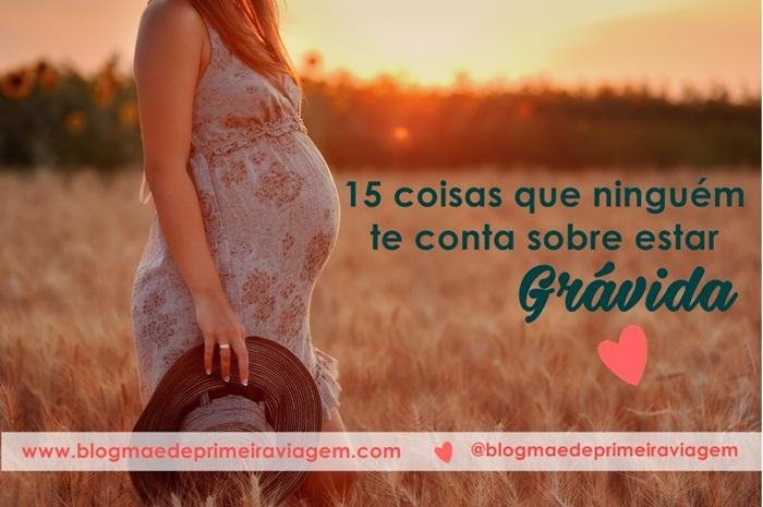 15 coisas que ninguém te conta sobre estar grávida