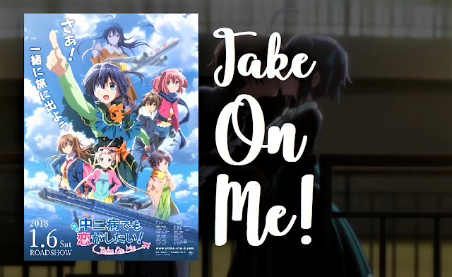 Chuunibyou demo Koi ga Shitai! Movie: Take On Me (2018) Subtitle Indonesia