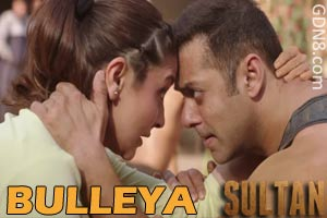 Bulleya – SULTAN - Papon - Salman Khan & Anushka Sharma