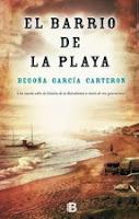 http://lecturasmaite.blogspot.com.es/2013/05/el-barrio-de-la-playa-de-begona-garcia.html