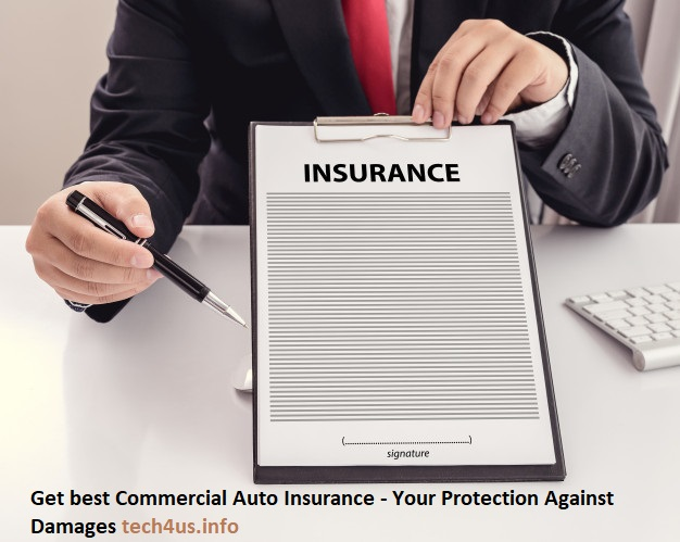 Get best Commercial Auto Insurance - Your Protection Against Damages tech4us