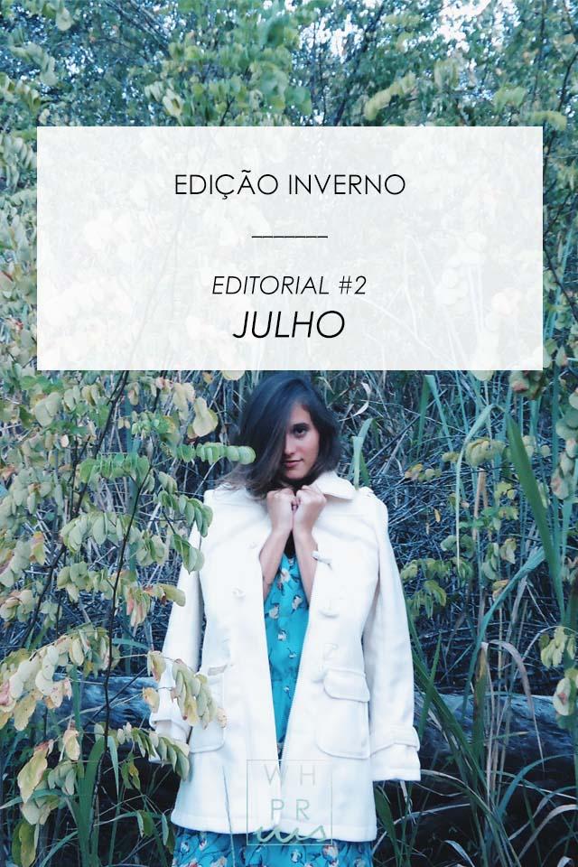 EDIÇÃO INVERNO | EDITORIAL #2, JULHO