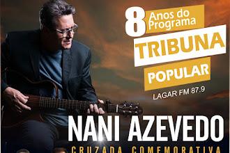 Cruzada com participação de Nani Azevedo vai festejar os 08 anos do programa Tribuna Popular