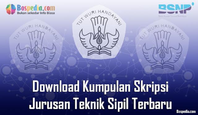 Download Kumpulan Skripsi Untuk Jurusan Teknik Sipil Terbaru