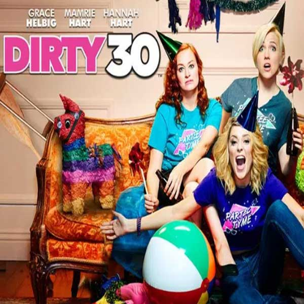 Dirty 30, Film Dirty 30, Dirty 30 Synopsis, Dirty 30 Trailer, Dirty 30 Review, Download Poster Film Dirty 30 2016