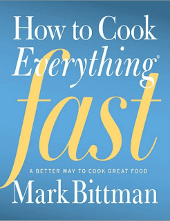 How to Cook Everything Fast by Mark Bittman Online Book PDF