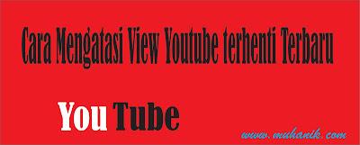 Cara Mengatasi View YouTube Berhenti