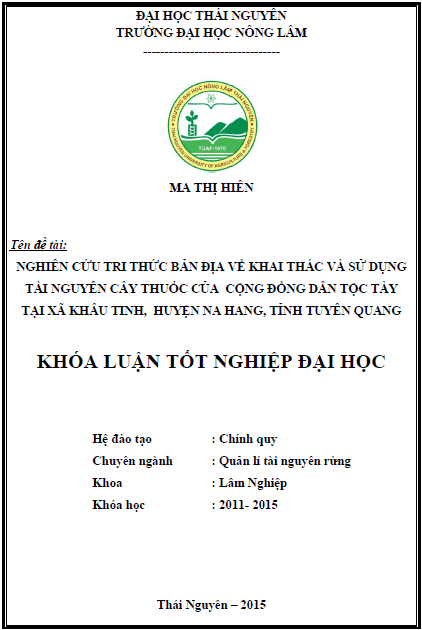 Nghiên cứu tri thức bản địa về khai thác và sử dụng tài nguyên cây thuốc của cộng đồng dân tộc Tày tại xã Khâu Tinh huyện Na Hang tỉnh Tuyên Quang