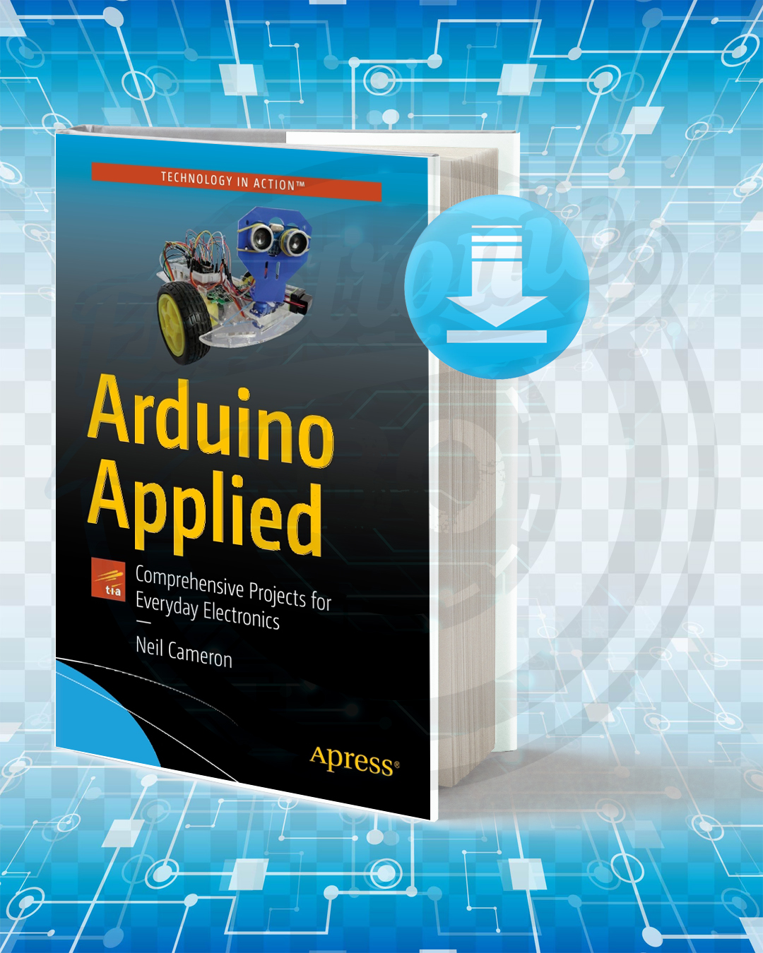 Download Arduino Applied: Comprehensive Projects for Everyday