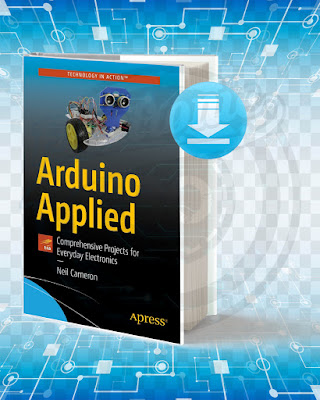 Free Book Arduino Applied: Comprehensive Projects for Everyday Electronics pdf.