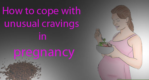 Unusual cravings in pregnancy: How to cope with this!