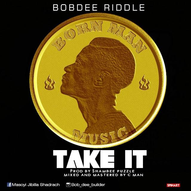 BOBDEE RIDDLE- TAKE IT
