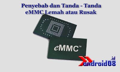 Penyebab dan Tanda - Tanda eMMC Lemah atau Rusak