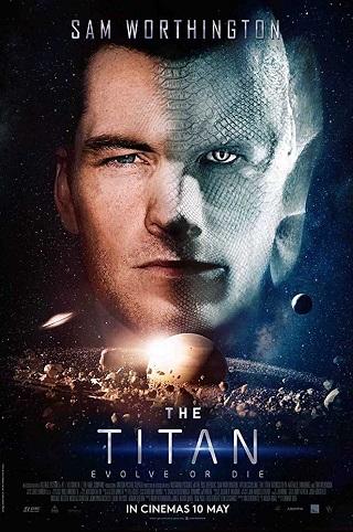 The Titan 2018 English 800MB WEB-DL ESubs 720p Full Movie Download Watch Online 9xmovies Filmywap Worldfree4u