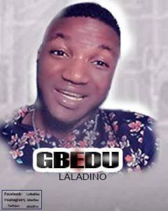 Music : Laladino - Gbedu