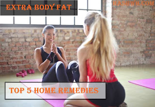 How to get rid of extra body fat- Top 5 Home remedies