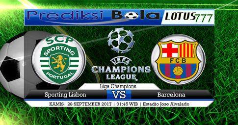 PREDIKSI SKOR Sporting Lisbon vs Barcelona 28 SEPTEMBER 2017