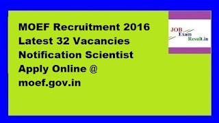 MOEF Recruitment 2016 Latest 32 Vacancies Notification Scientist Apply Online @ moef.gov.in
