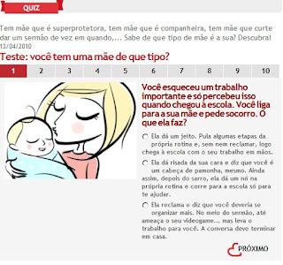 http://noticias.r7.com/especiais/maes/quiz/teste-voce-tem-uma-mae-de-que-tipo-.html?question=0