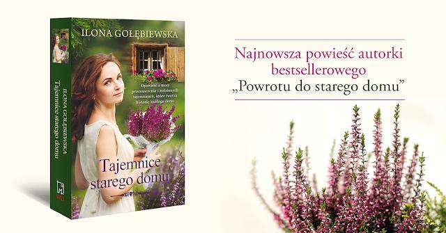 [ZAPOWIEDŹ] Tajemnice starego domu - Ilona Gołębiewska