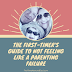 The First-Timer's Guide To Not Feeling Like A Parenting Failure