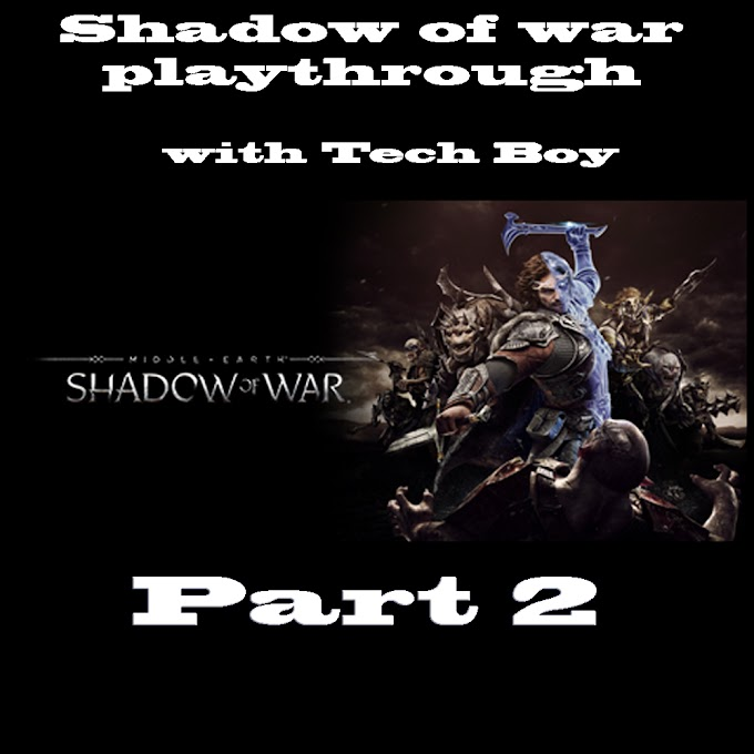 Middle Earth Shadow of war Part 2