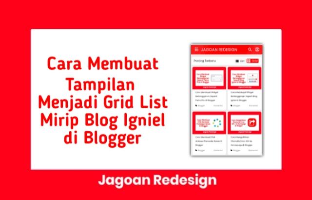 Cara Membuat Tampilan Menjadi Grid List Mirip Blog Igniel di Blogger