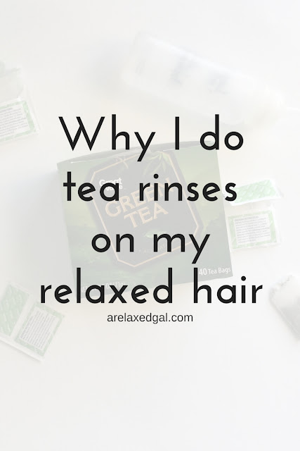 The benefits of doing tea rinses on relaxed or natural hair. | arelaxedgal.com