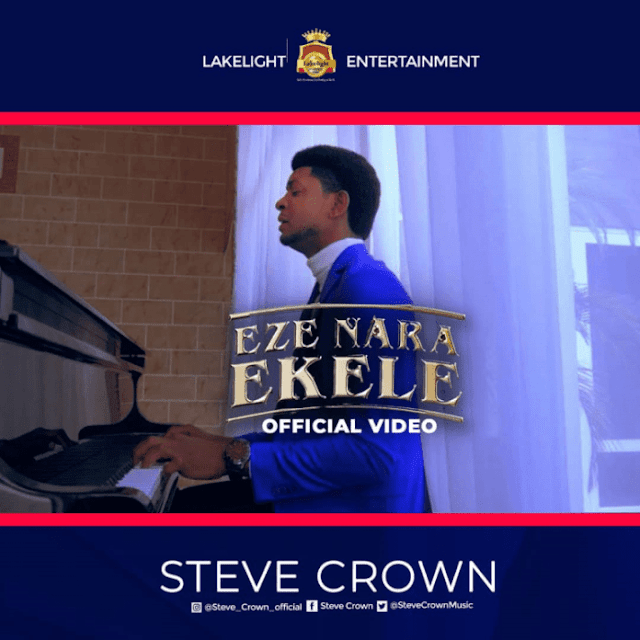 FREE MUSIC: Steve Crown - Eze Nara Ekele | MP3 download